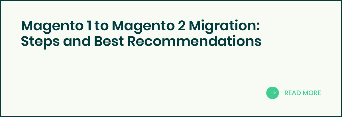 Magento 1 to Magento 2 Migration: Steps and Best Recommendations banner