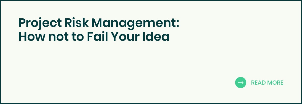 Project Risk Management: How not to Fail Your Idea banner