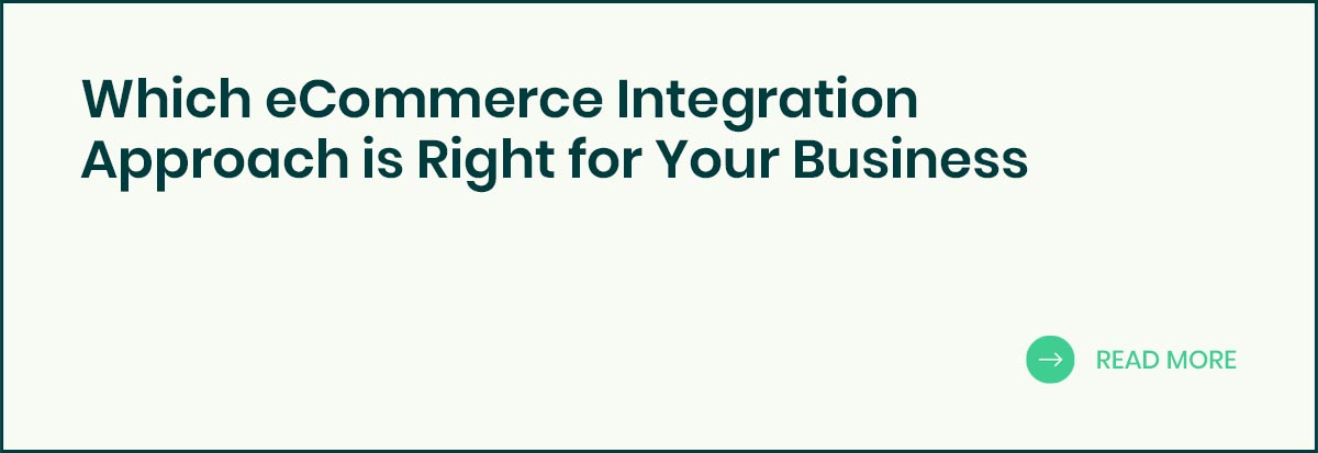 Which eCommerce Integration Approach is Right for Your Business